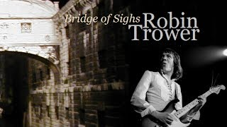 Robin Trower - Bridge Of Sighs Lyrics