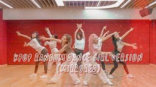 KPOP RANDOM DANCE MIRRORED | GIRL VERSION