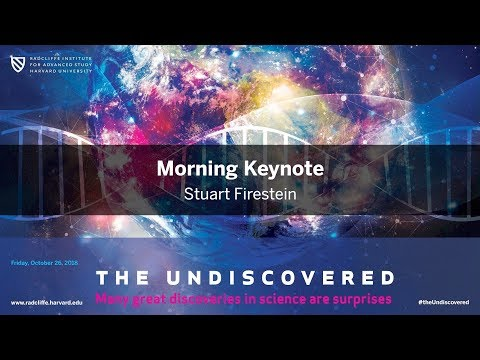 The Undiscovered | 1 of 5 | Stuart Firestein || Radcliffe Institute