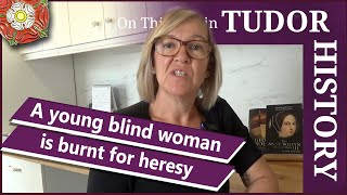 August 1 - A young blind woman is burnt for heresy