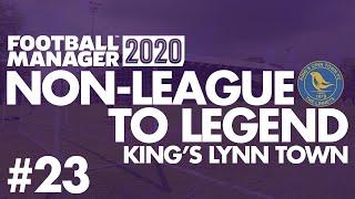Non-League to Legend FM20 | KING'S LYNN | Part 23 | EUROPEAN ADVENTURE | Football Manager 2020