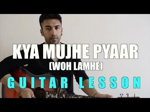 #53 Kya Mujhe Pyaar Hai Woh Lamhe Guitar Lesson Complete And Accurate