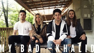 Khalid - My Bad (BONRAY Cover) Video