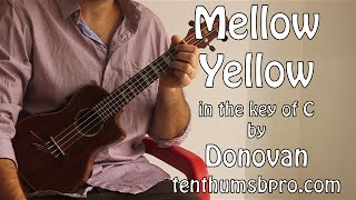 Mellow Yellow in the key of C, a great first song for anyone learni...