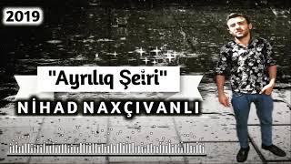 Nihad Naxcivanli-Ayriliq Seiri 2019 (Super Qemli Seir)