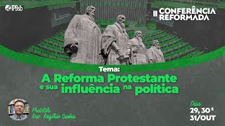 2021-10-30 - II Conferência Reformada da IPBsb - Rev. Rogério Cunha - Transmissão Sábado