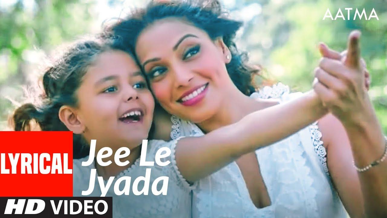 Jee Le Jyada Song (Lyrical) | Aatma | Bipasha Basu, Nawazuddin Siddiqui | Nikhil Paul George