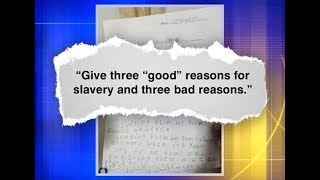 OK Kids, Now Give Three GOOD Reasons For Slavery!