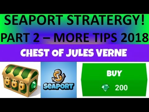 SEAPORT GAME! LATEST TIPS & TRICKS 2018! + COMPREHENSIVE STRATEGY GUIDE! PART 2!
