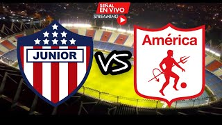 EN VIVO: JUNIOR VS AMÉRICA - LIGA 2020
