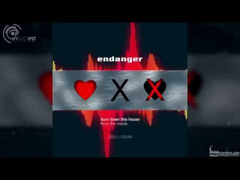 Endanger - Burn Down This House From The Inside [HD]