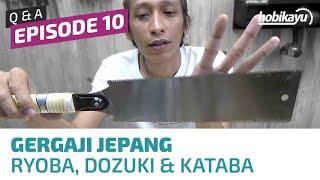 Q&A Ep. 10 - Pengenalan Jenis-Jenis Gergaji Jepang (Ryoba, Dozuki & Kataba)