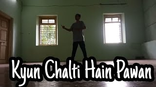 Kyun Chalti Hain Pawan Cover Song Dance Choreography Kiran Dhabole