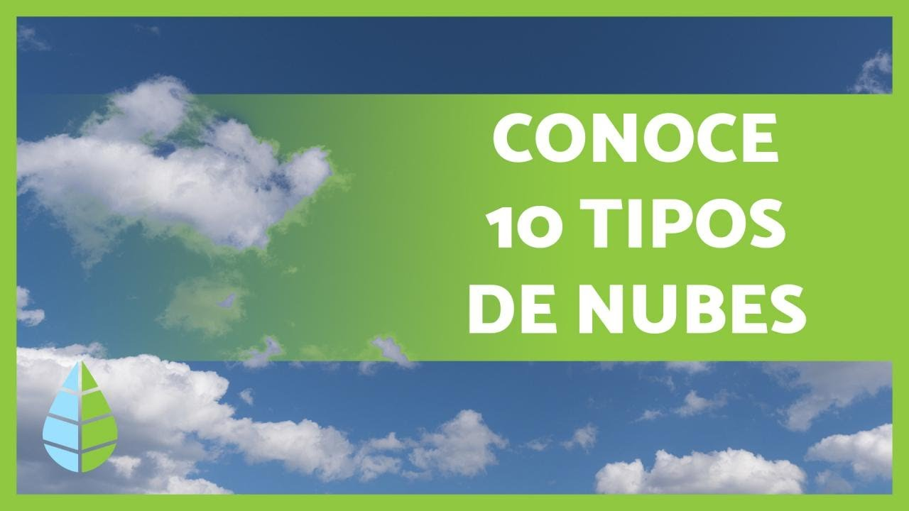 Tipos De Nubes Cómo Se Forman Youtube