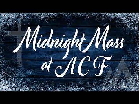 Midnight Mass at ACF