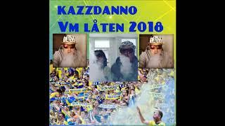 Kazzdanno - VM låten 2018