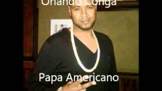 ORLANDO CONGA - PAPA AMERICANO / WE NO SPEAK AMERICANO