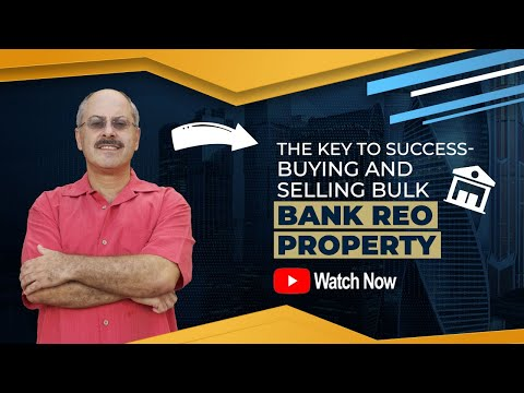 Buying and Selling Bulk REO's From the Bank: Amazing Real Estate Strategies