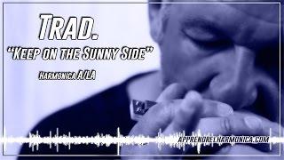 Keep on the Sunny Side - Trad - Harmonica A