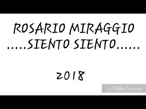 Rosario Miraggio - Siento siento ( TESTO 2018 )