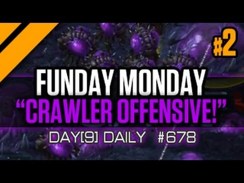 Day[9] Daily #678 - Funday Monday - The Crawler Offensive - P2