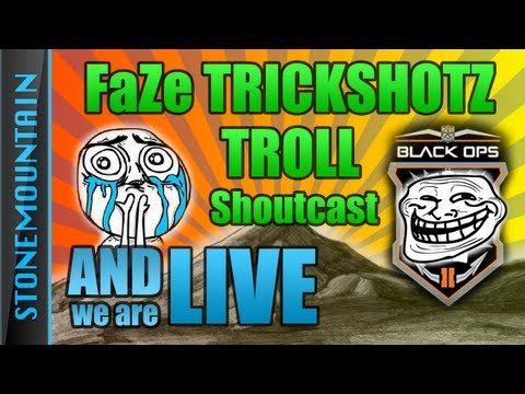 And we are LIVE! - Black Ops 2: FaZe Trickshotting TROLL SHOUTCAST - Quickscoping Black Ops 2