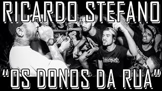 RICARDO STEFANO - OS DONOS DA RUA