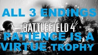 Battlefield 4 - Patience is a Virtue Trophy (ALL 3 ENDINGS)