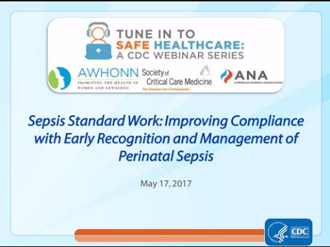 Sepsis Standard Work: Improving Compliance with Early Recognition and Management of Perinatal Sepsis