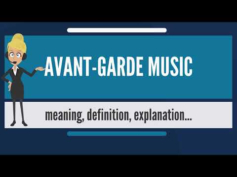 What is AVANT-GARDE MUSIC? What does AVANT-GARDE MUSIC mean? AVANT-GARDE MUSIC meaning