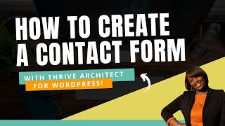 How to Add a Contact Form in WordPress (Thrive Architect Tutorial)