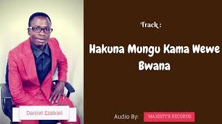 Hakuna Mungu Kama Wewe Bwana - Daniel Ezekiel