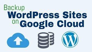 Backup WordPress Websites on Google Cloud