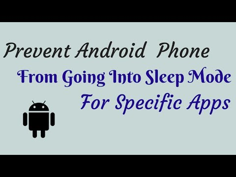 How To Prevent Android Phone From Going Into Sleep Mode For Specific Apps