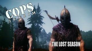 COPS: Skyrim - The Lost Season: Episode 3