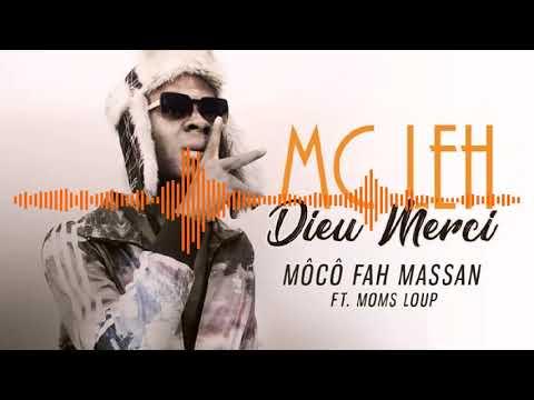 06. MC LEH Ft. MOMS LOUP - MÔCÔ FAH MASSAN - Album : DIEU MERCI (2019)