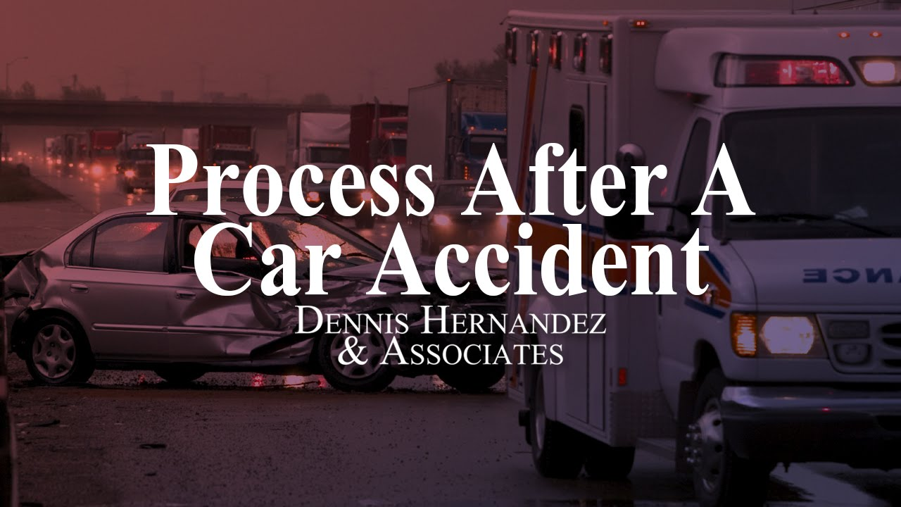 Dennis Hernandez & Associates |Process After A Car Accident | Tampa  Personal Injury Law