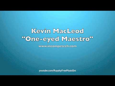 "Kevin MacLeod ""One-eyed Maestro"" Royalty-Free Music"