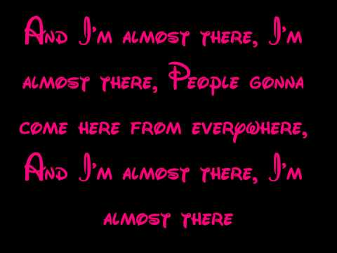 Almost There - The Princess And The Frog Lyrics HD