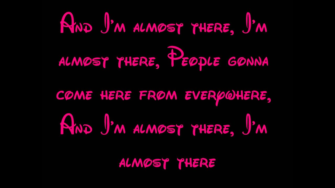 Almost There [From The Princess and the Frog] Lyrics