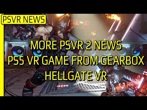 Great PSVR News!!! | Next Gen VR Game from Gearbox! | PSVR 2 - More Info! | Hellgate VR - Latest