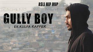 "Gully Boy ""Ek Kulfa Rapper"" | DIVINE, Naezy, MC Stan, Emiway Bantai | Ft. BigBoi ADDY"