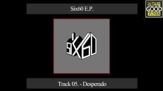 Six60 - EP - 05 - Desperado