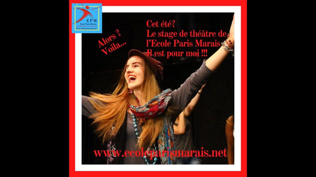 Cet été... Le stage de théâtre de l'Ecole Paris Marais ? Il est pour moi !!!