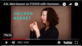 ASL Mini-lesson on FOODS with Homework