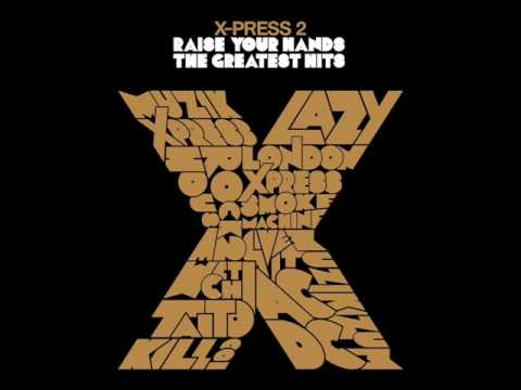Xpress (Skylark Remix) - X-Press 2 Muzik