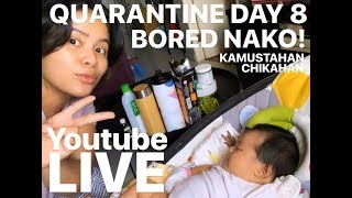 QUARANTINE DAY 8 | CHIKAHAN TAYO PLS BORED NAKO!