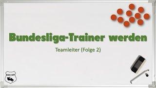 Bundesliga-Trainer werden   Teamleiter (Folge 2)