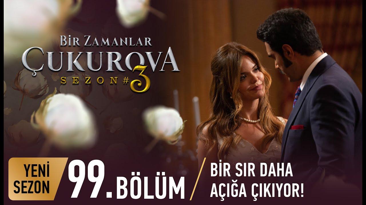 Download Bir Zamanlar Çukurova 99. Bölüm