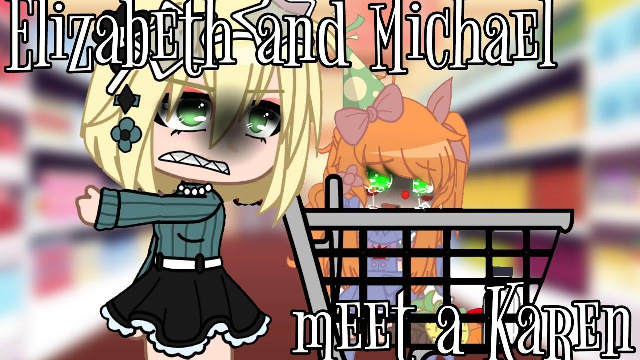 Download || Michael and Elizabeth meet a Karen || || gacha club, Fnaf ||